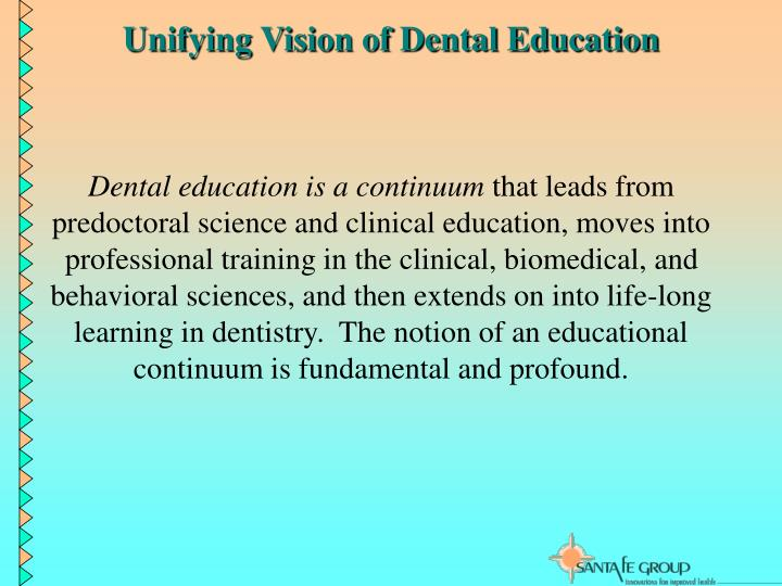 Unifying Vision of Dental Education
