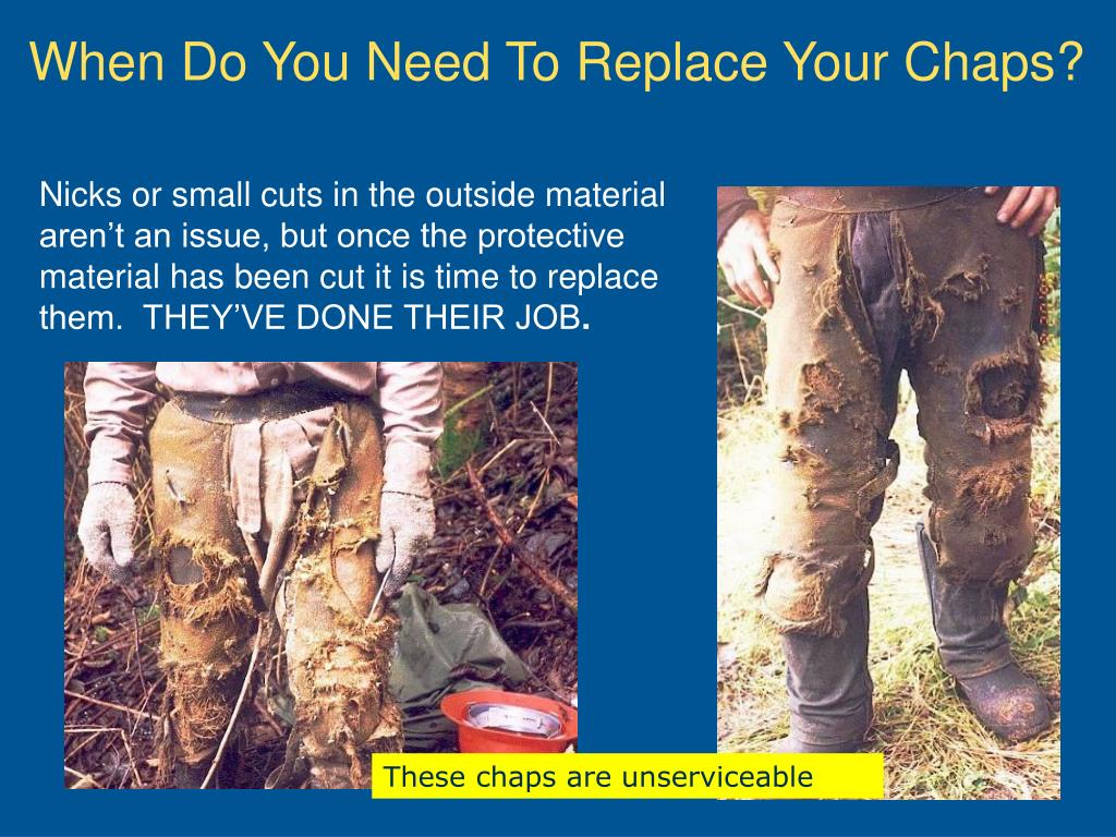 When Do You Need To Replace Your Chaps?