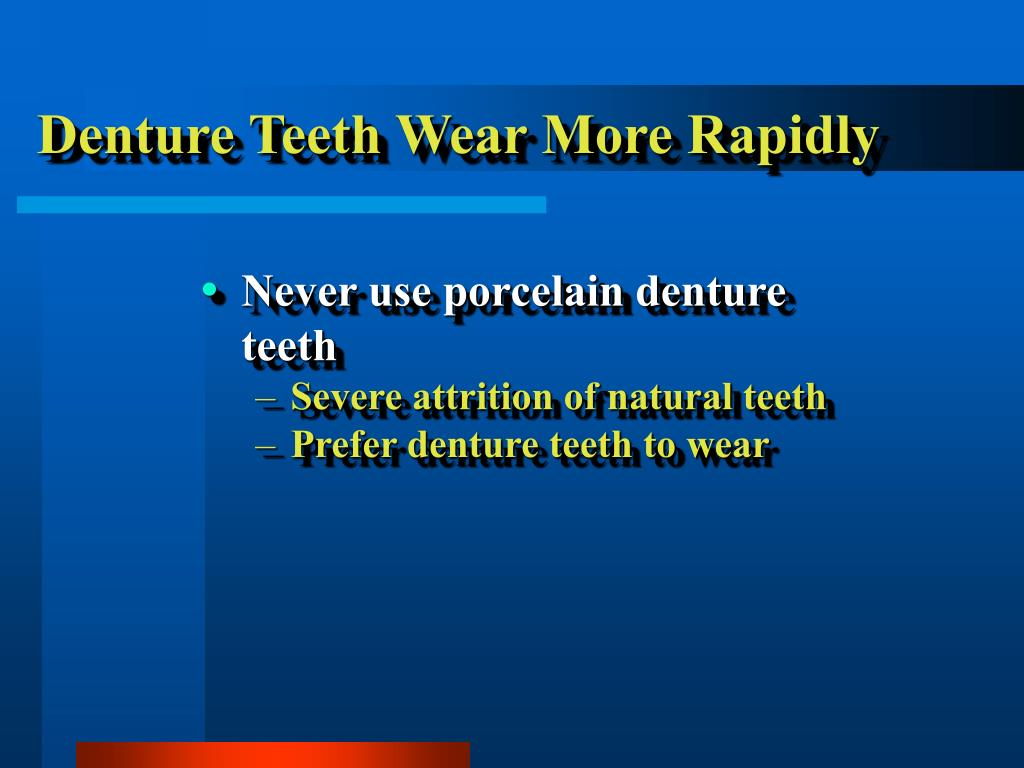 Denture Teeth Wear More Rapidly