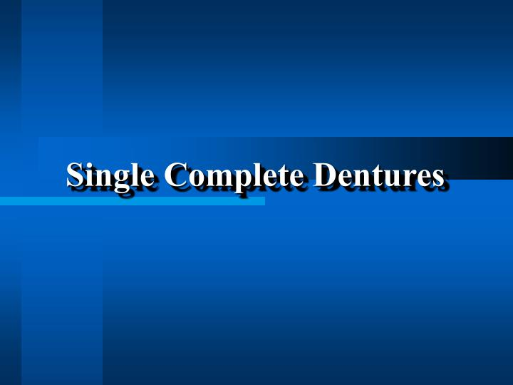 Single complete dentures l.jpg