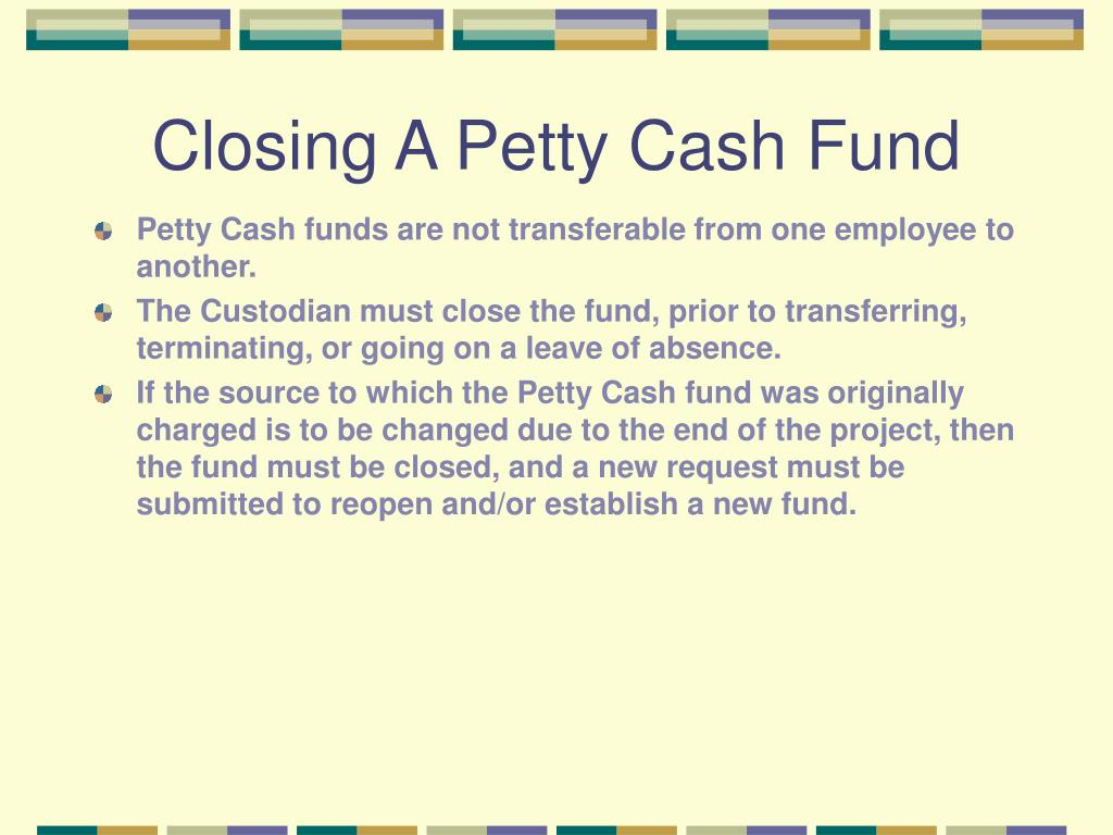 Closing A Petty Cash Fund