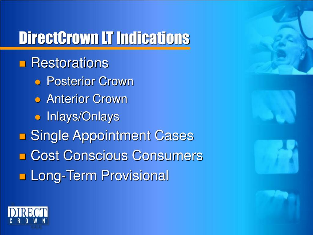 DirectCrown LT Indications