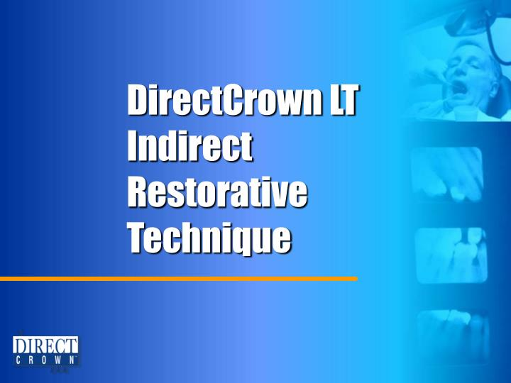 Directcrown lt indirect restorative technique
