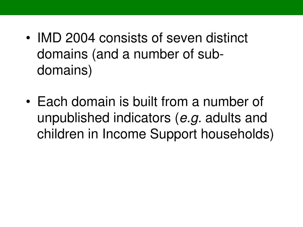 IMD 2004 consists of seven distinct domains (and a number of sub-domains)