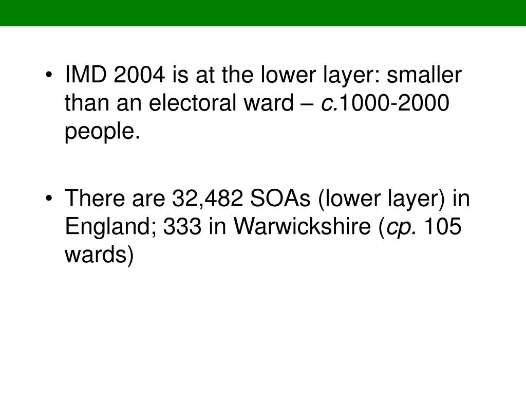 IMD 2004 is at the lower layer: smaller than an electoral ward –