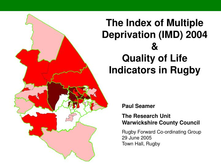 The index of multiple deprivation imd 2004 quality of life indicators in rugby l.jpg