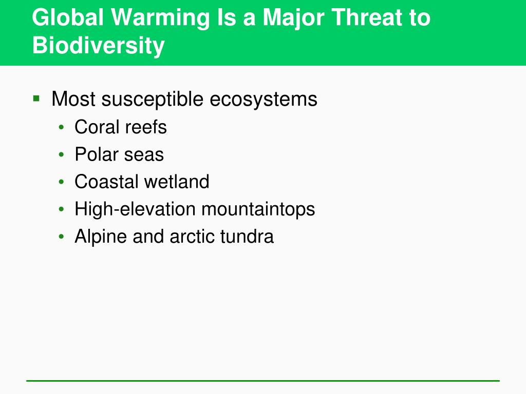 Global Warming Is a Major Threat to Biodiversity