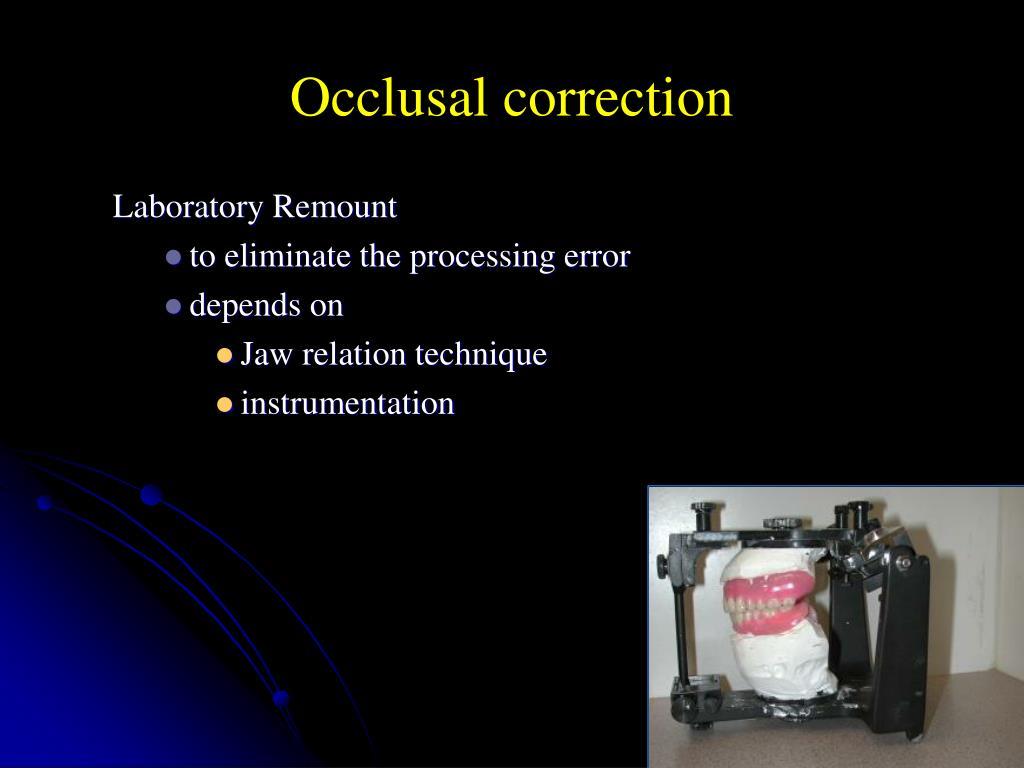 Occlusal correction