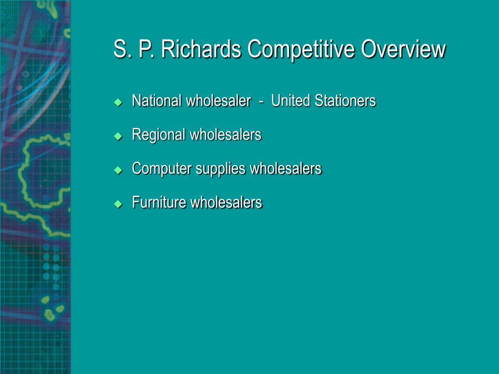 S. P. Richards Competitive Overview