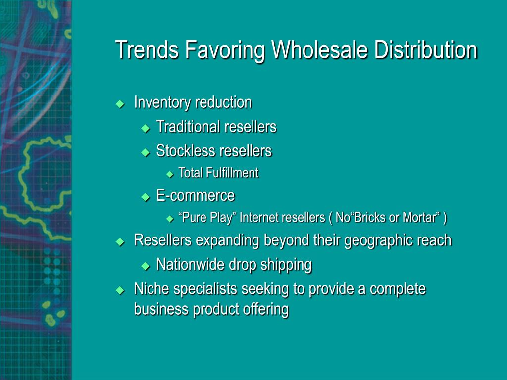 Trends Favoring Wholesale Distribution