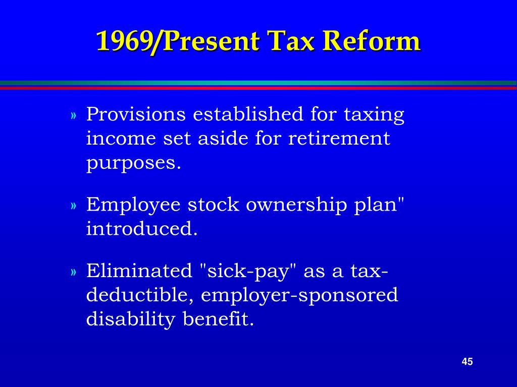 1969/Present Tax Reform