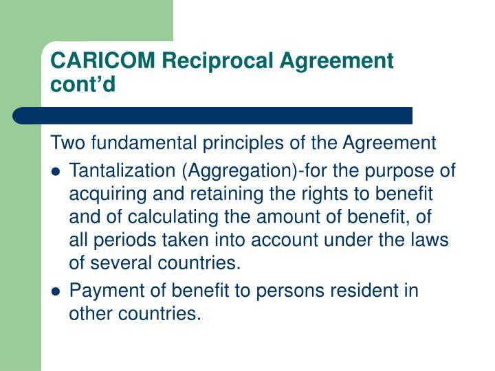 CARICOM Reciprocal Agreement cont'd
