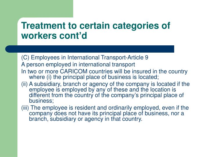 Treatment to certain categories of workers cont'd