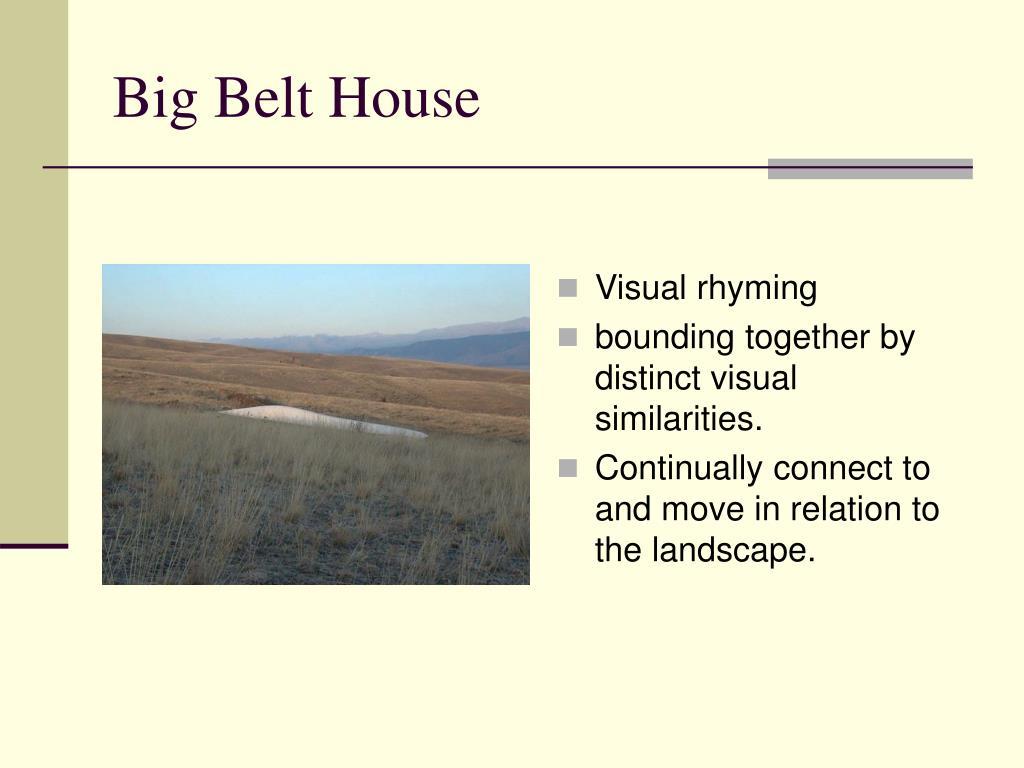 Big Belt House