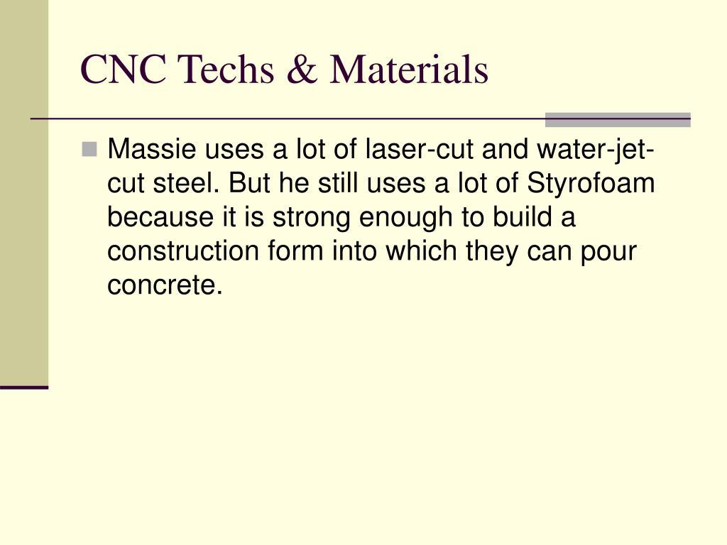 CNC Techs & Materials