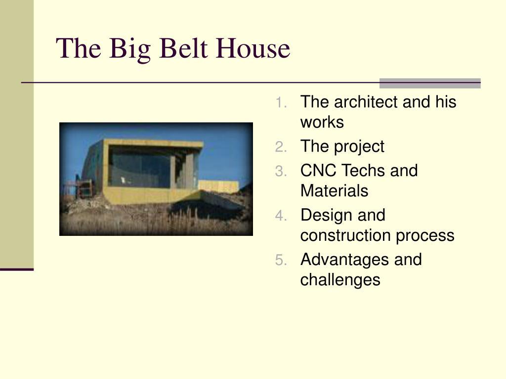 The Big Belt House