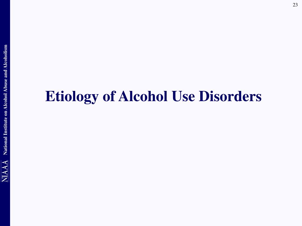 Etiology of Alcohol Use Disorders