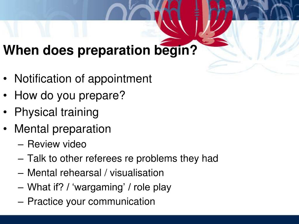 When does preparation begin?