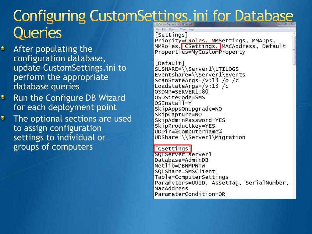 After populating the configuration database, update CustomSettings.ini to perform the appropriate database queries
