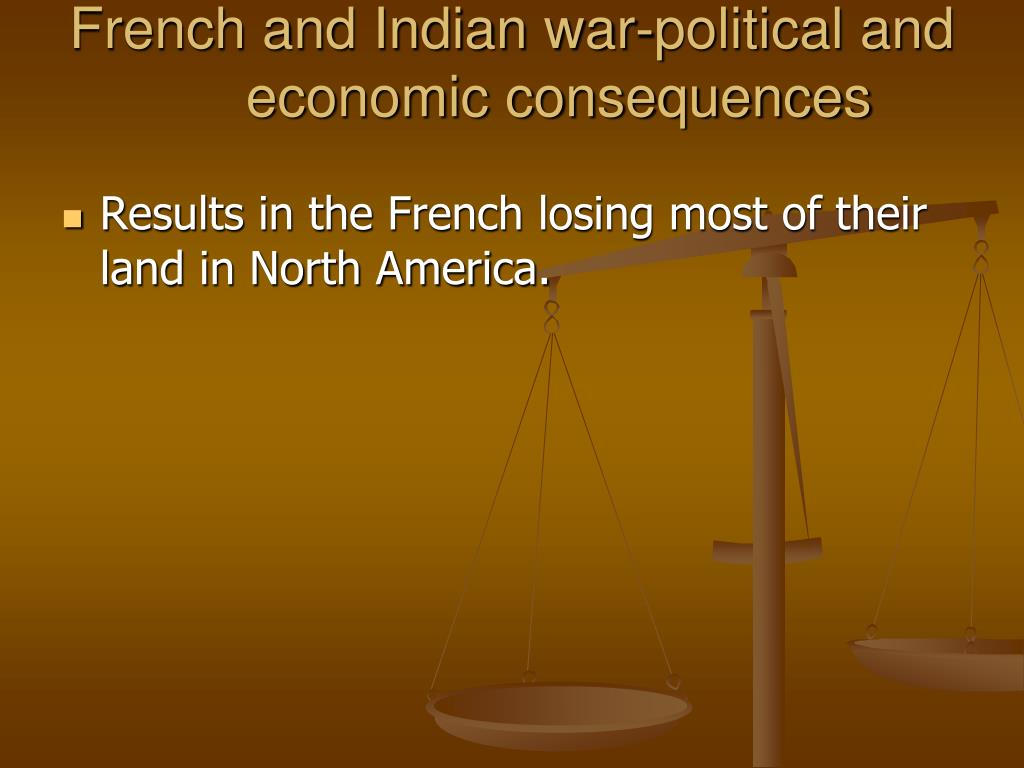 French and Indian war-political and economic consequences