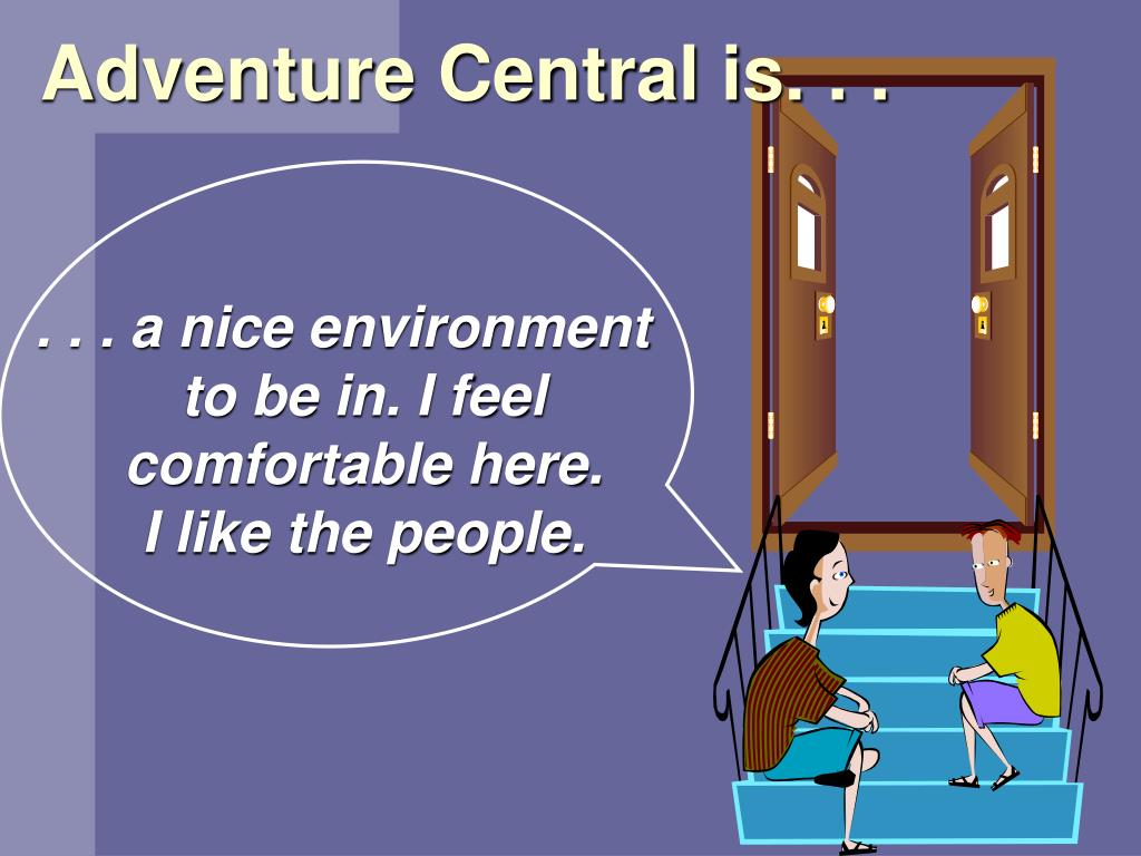 Adventure Central is. . .