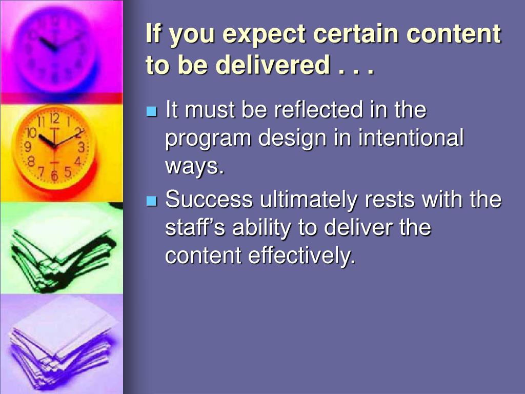 If you expect certain content to be delivered . . .