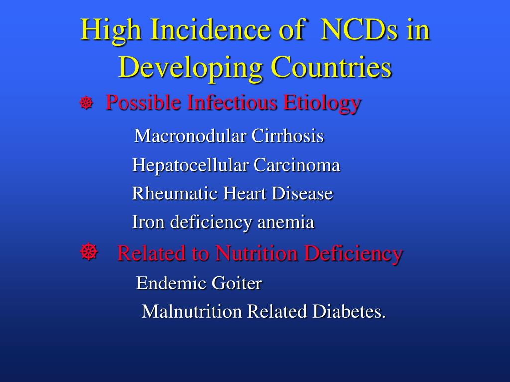 High Incidence of  NCDs in Developing Countries