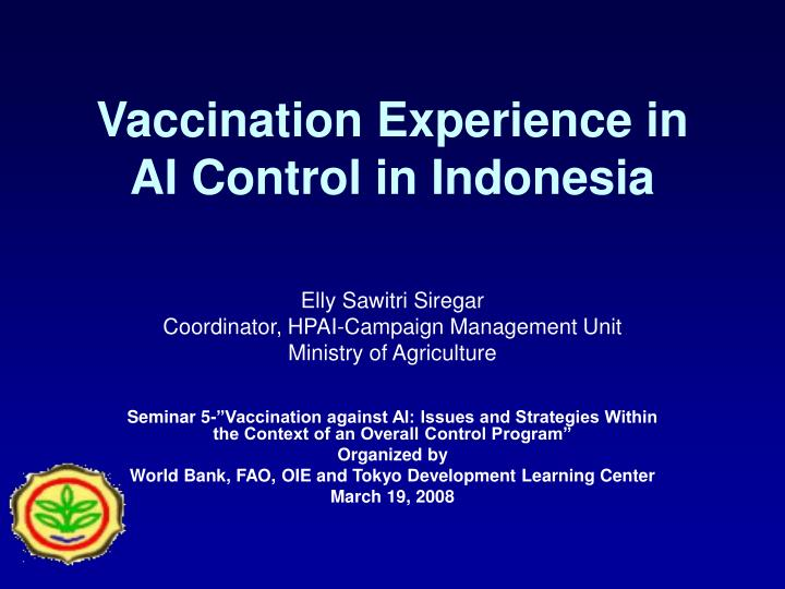 Vaccination experience in ai control in indonesia