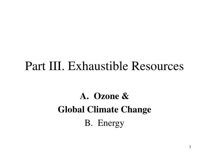 Part iii exhaustible resources