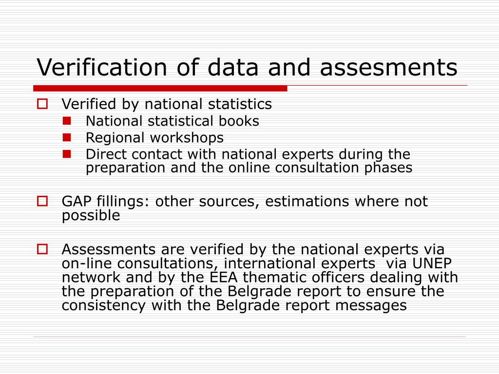 Verification of data and assesments