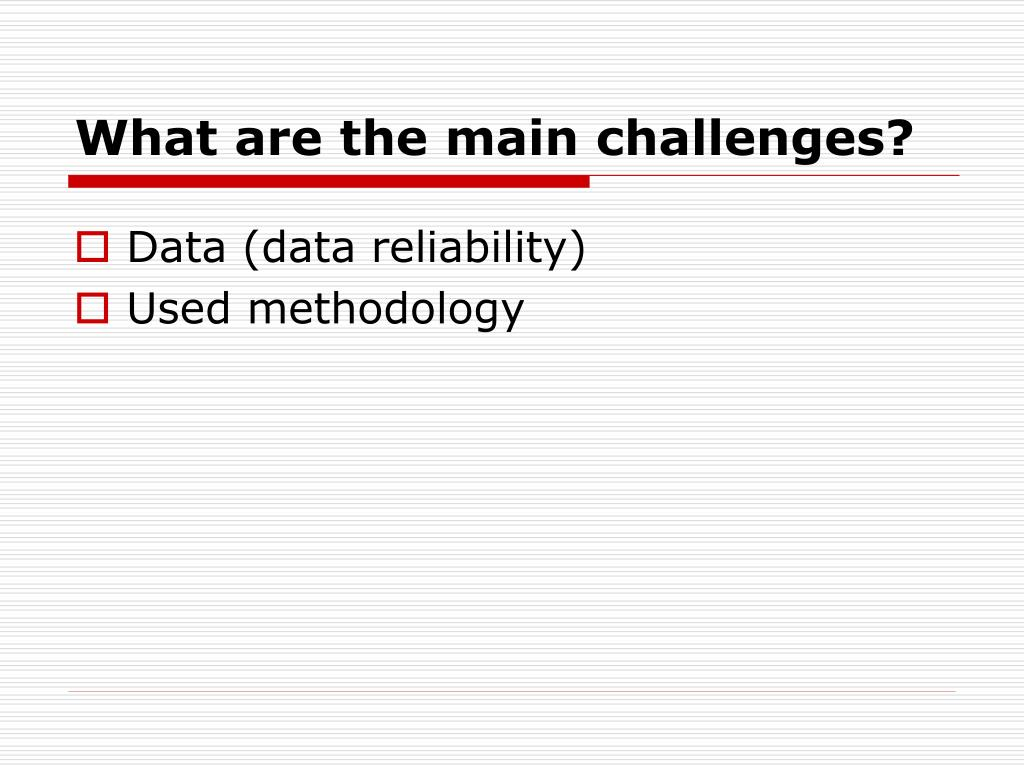 What are the main challenges?
