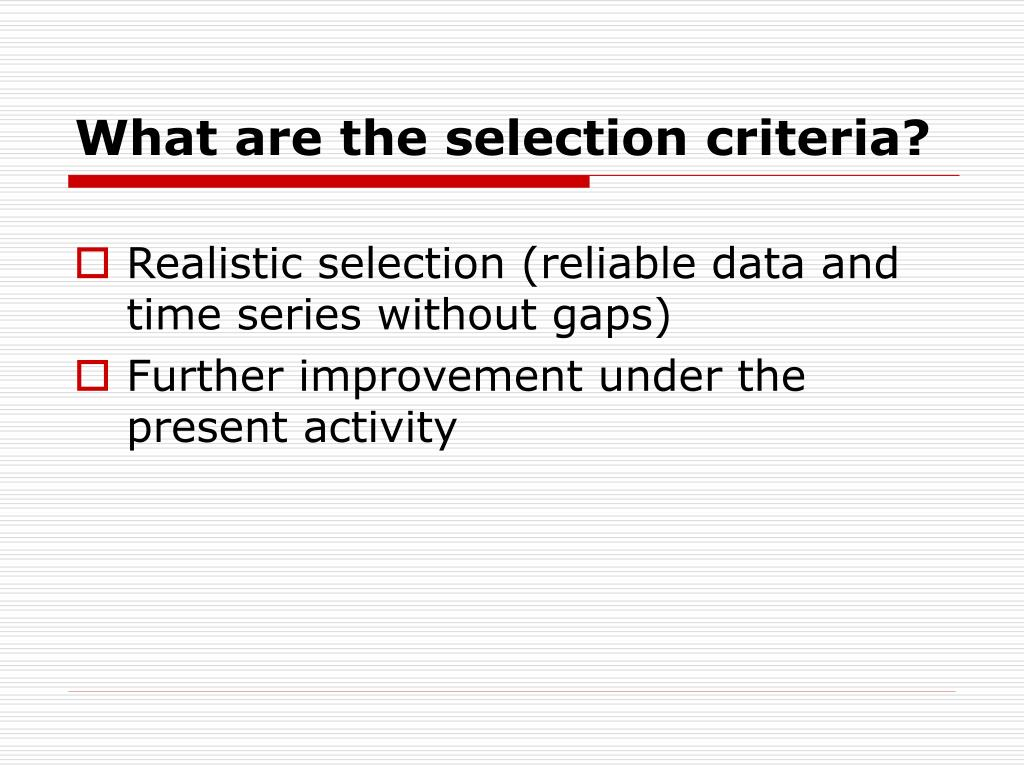 What are the selection criteria?