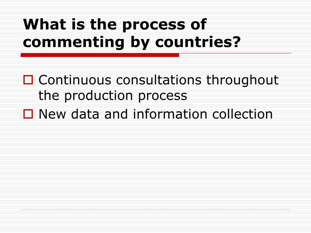 What is the process of commenting by countries?