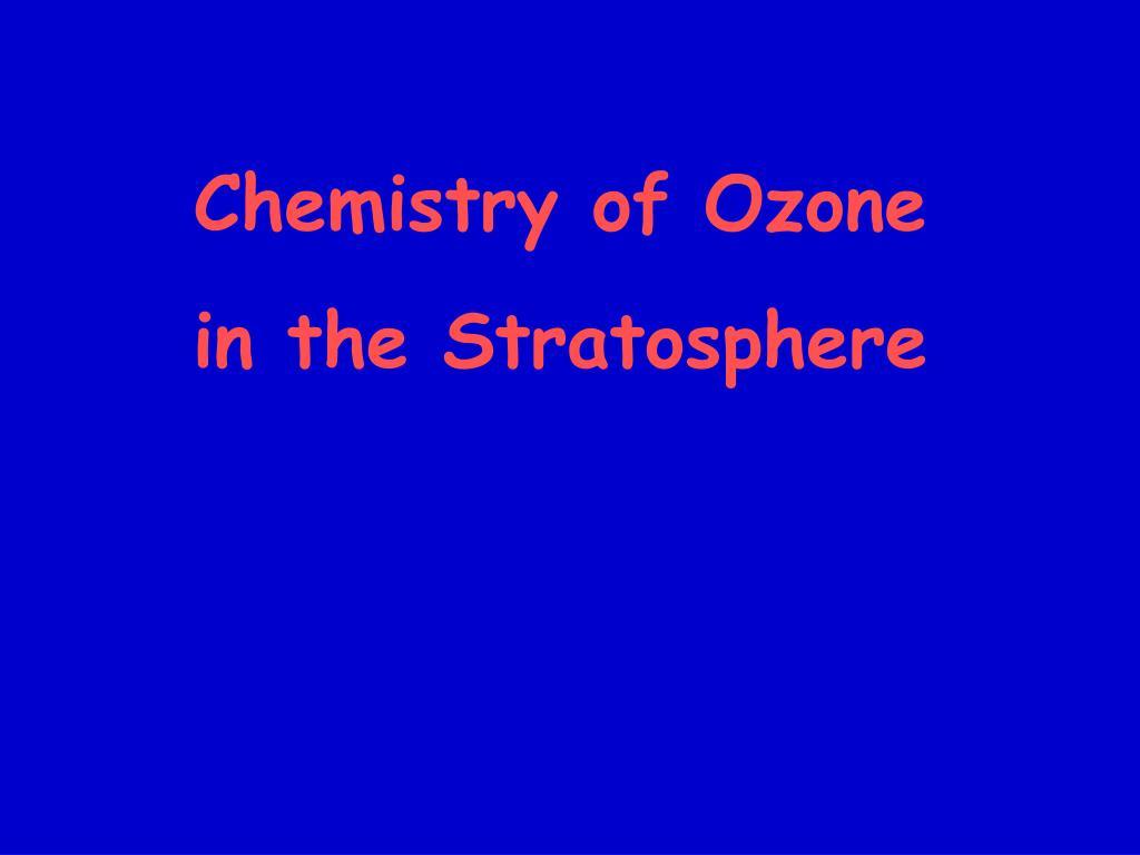 Chemistry of Ozone