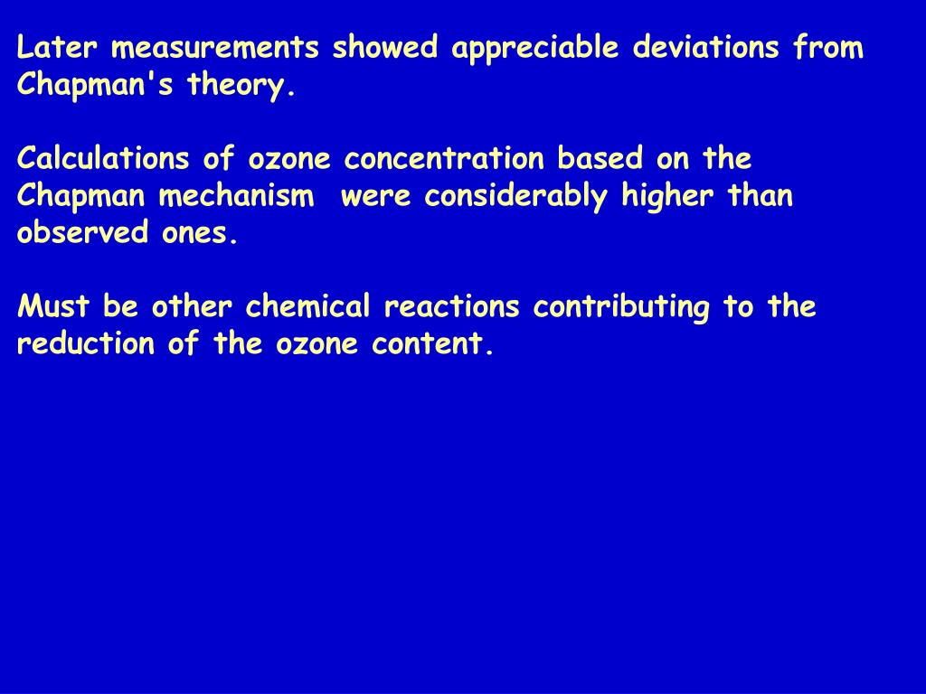 Later measurements showed appreciable deviations from Chapman's theory.