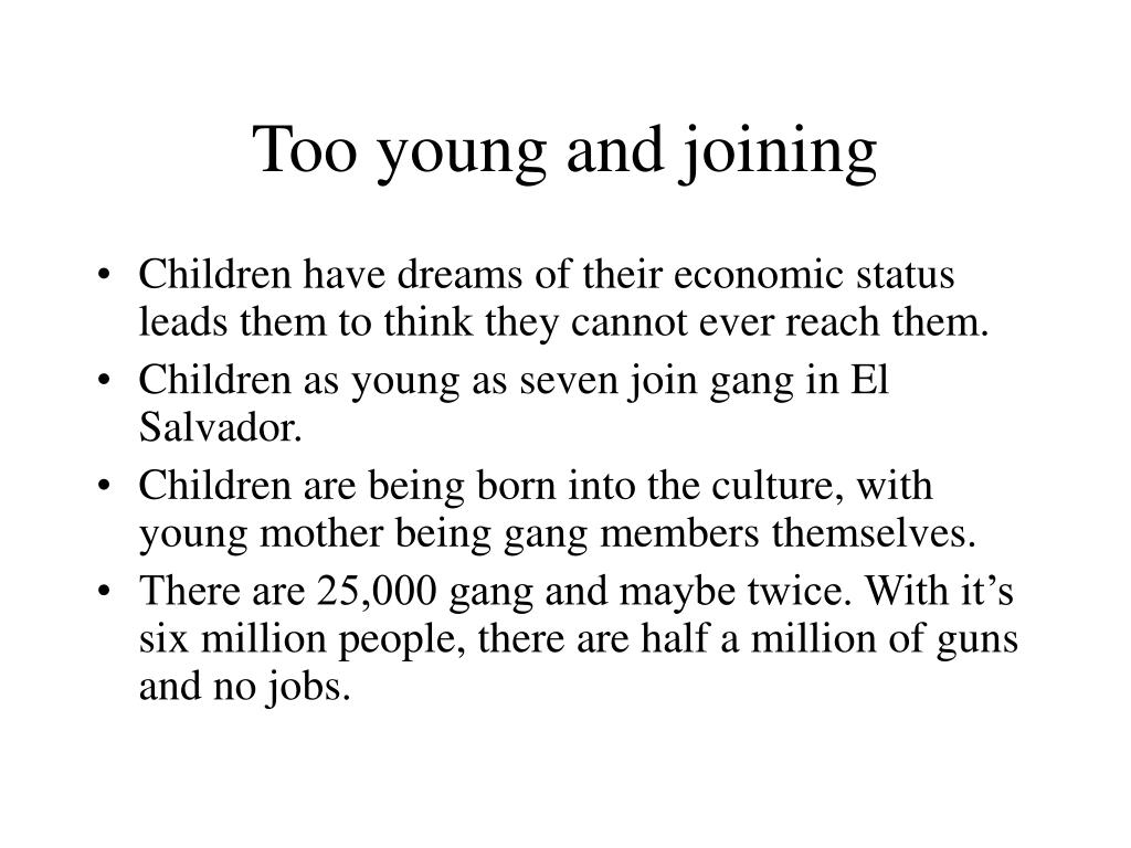 Too young and joining
