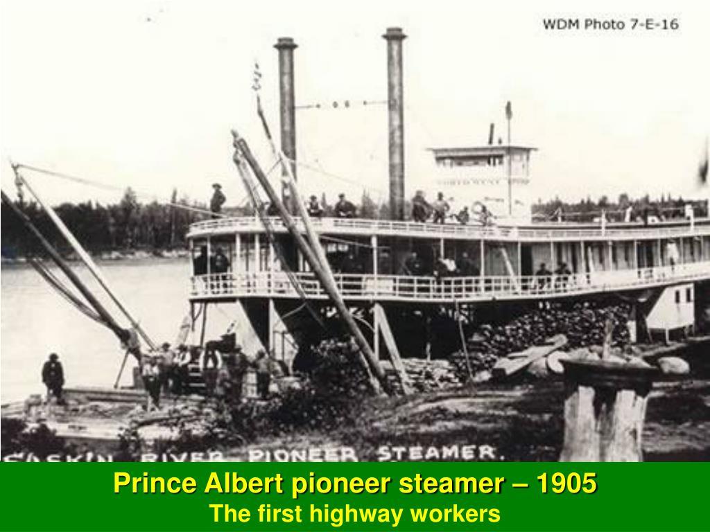 Prince Albert pioneer steamer – 1905