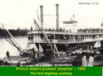 prince albert pioneer steamer 1905 the first highway workers