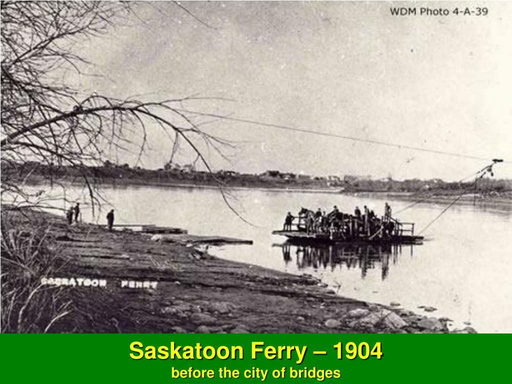 Saskatoon Ferry – 1904