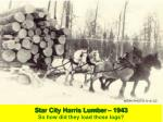 star city harris lumber 1943 so how did they load those logs