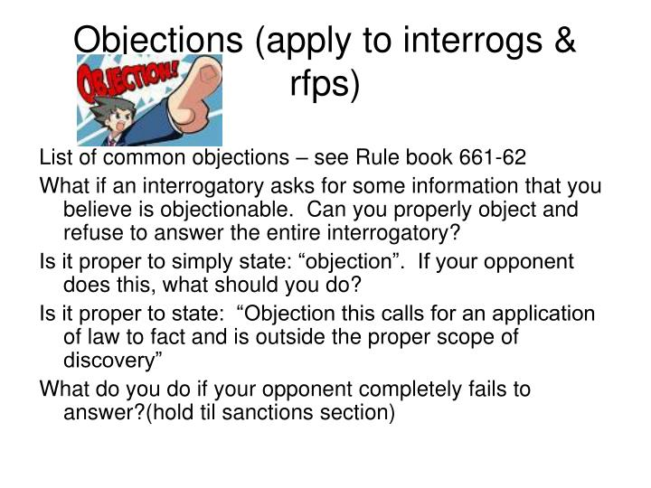 Objections (apply to interrogs & rfps)