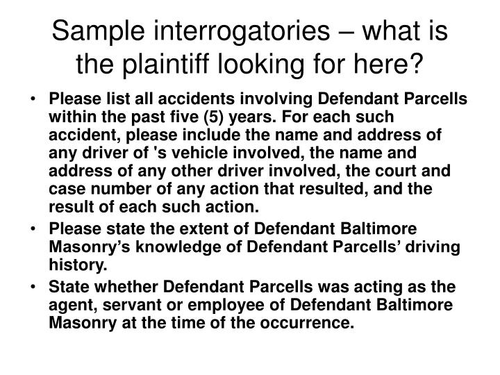 Sample interrogatories – what is the plaintiff looking for here?