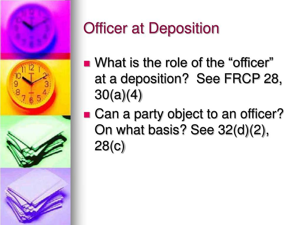 Officer at Deposition