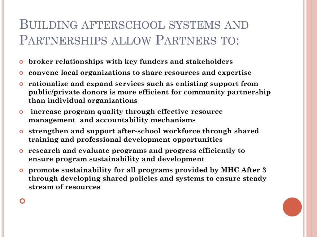 Building afterschool systems and Partnerships allow Partners to: