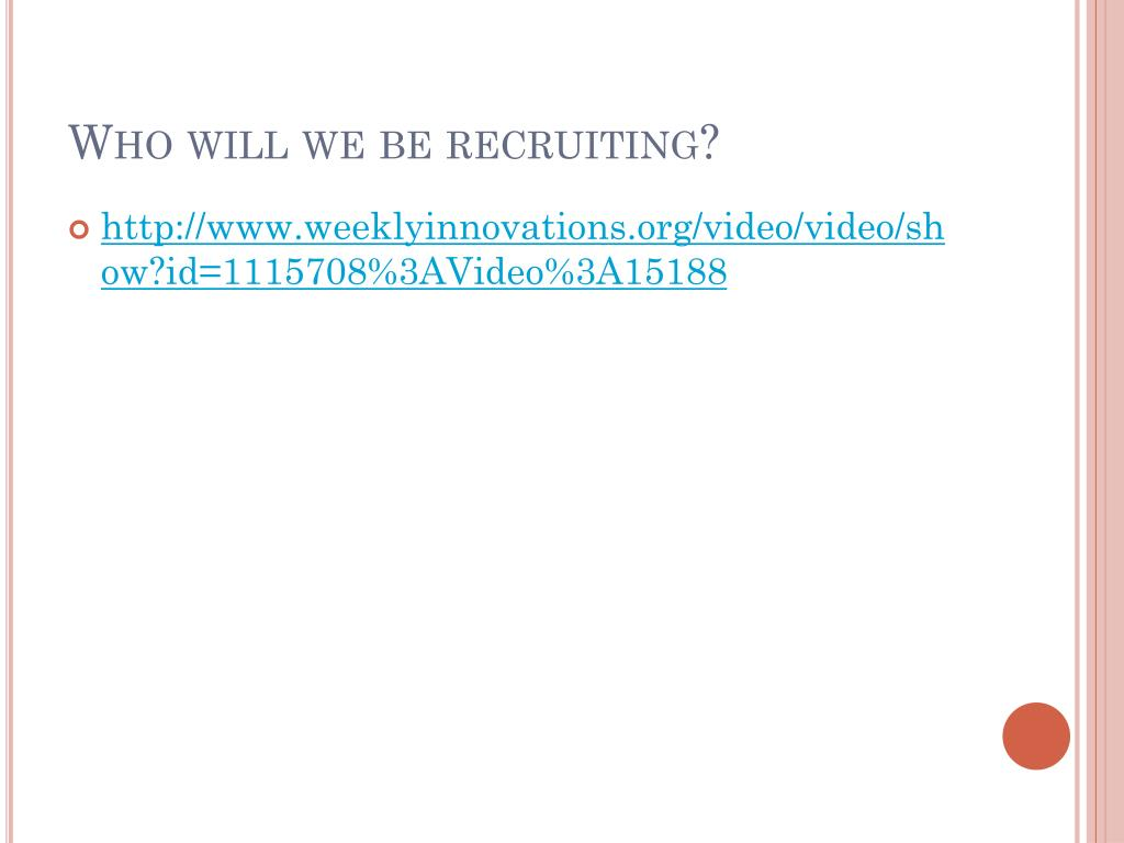 Who will we be recruiting?
