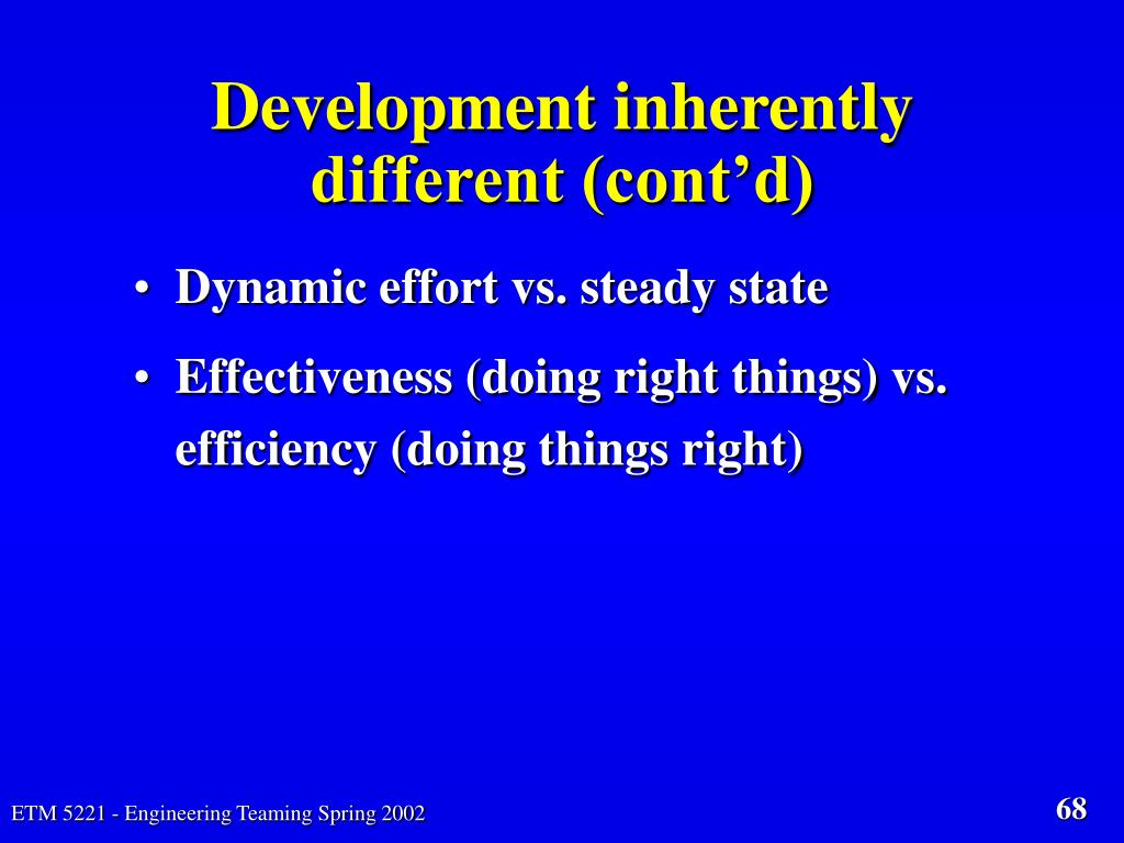 Development inherently different (cont'd)