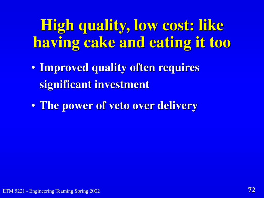 High quality, low cost: like having cake and eating it too