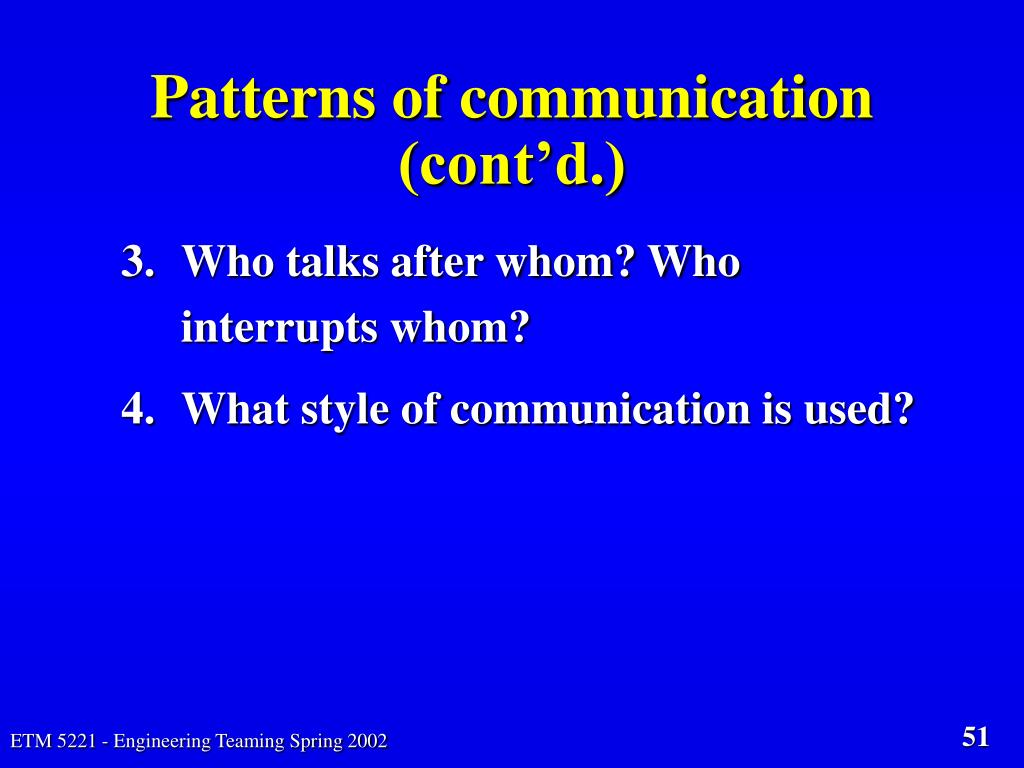 Patterns of communication (cont'd.)