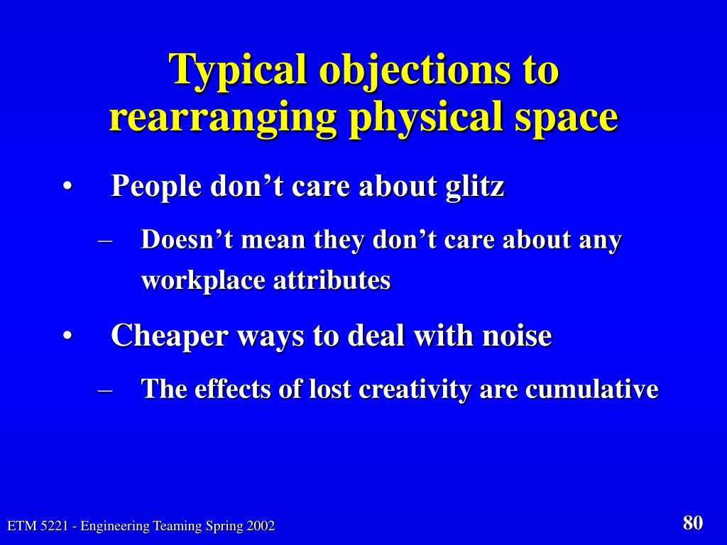 Typical objections to rearranging physical space