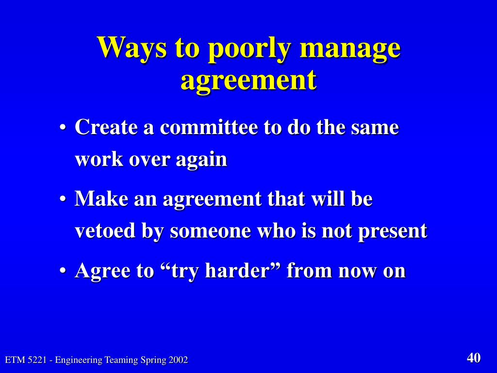 Ways to poorly manage agreement